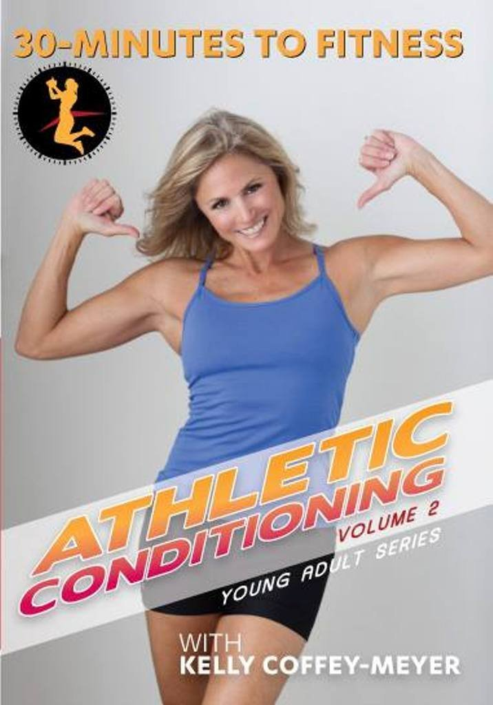 Kelly Coffey-Meyer: 30 Minutes to Fitness - Athletic Conditioning, Vol. 2