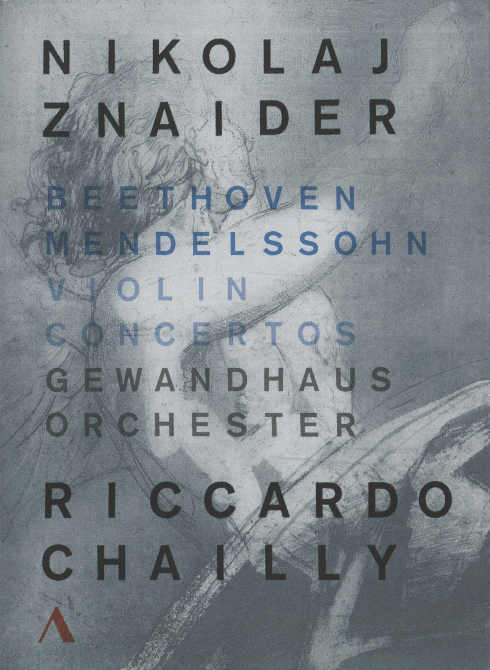 Nikolaj Znaider/Riccardo Chailly/Gewandhaus Orchestra: Beethoven/Mendelssohn: Violin Concertos