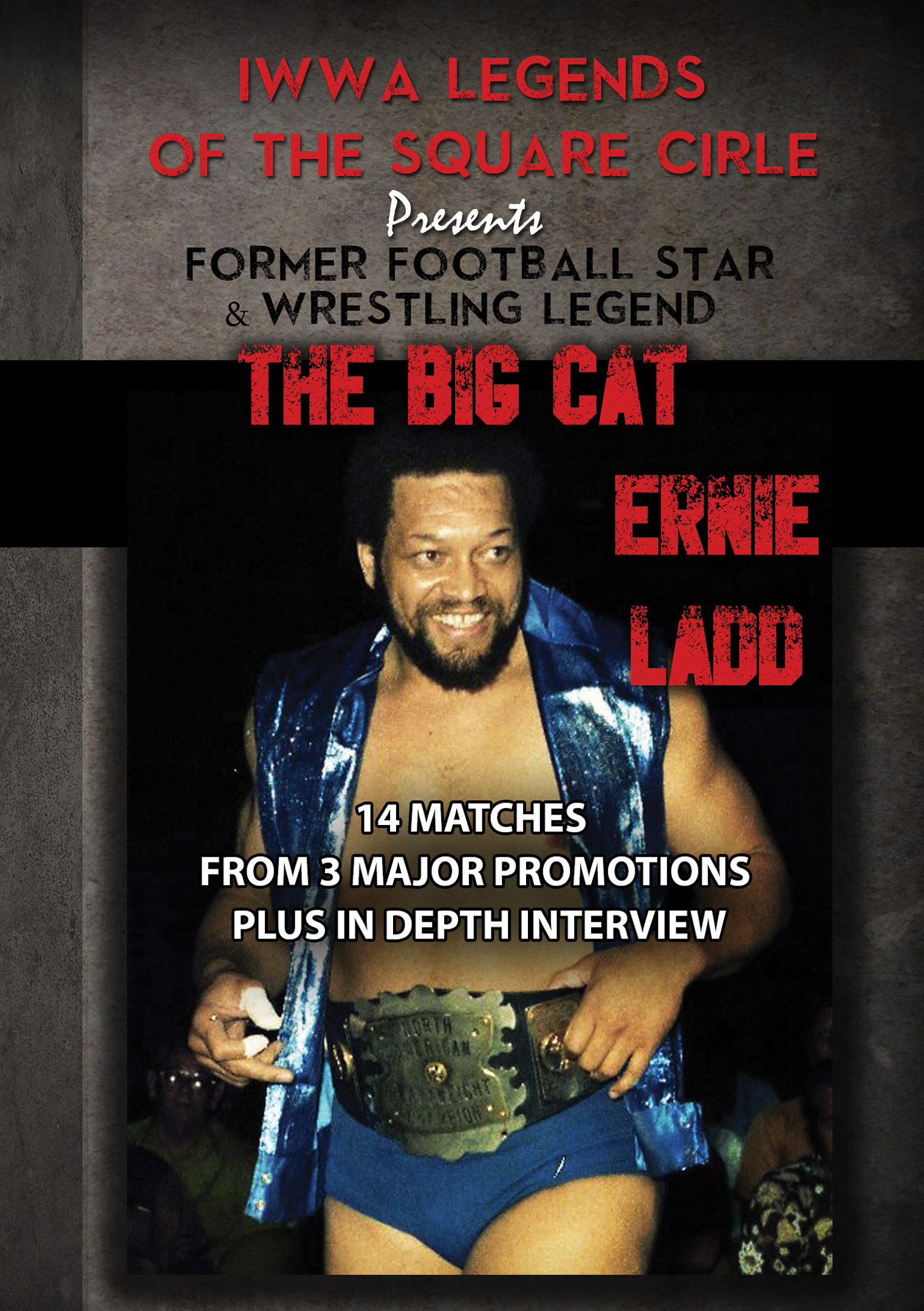 Legends of the Square Circle: The Big Cat - Ernie Ladd
