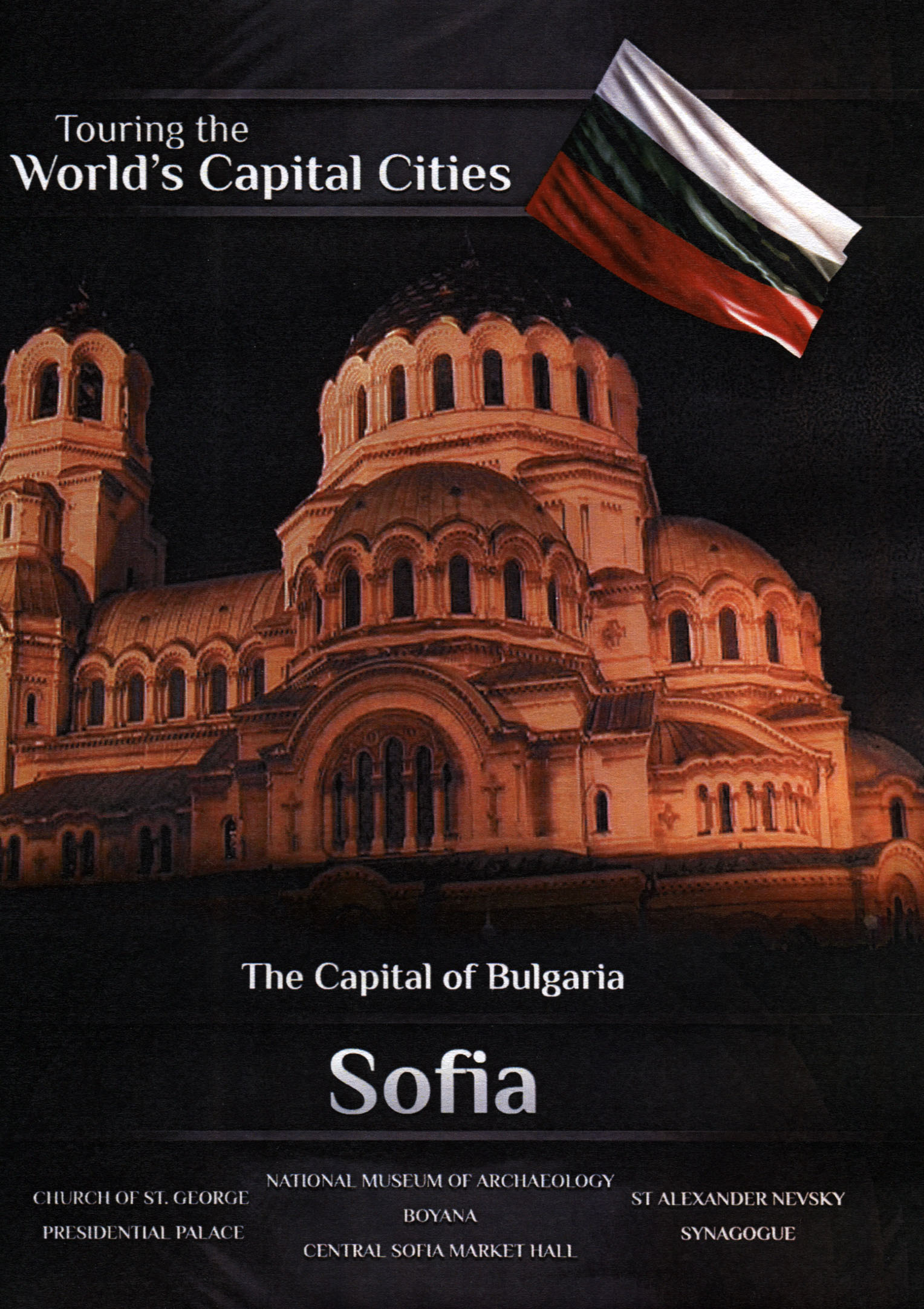 Touring the World's Capital Cities: The Capital of Bulgaria - Sofia