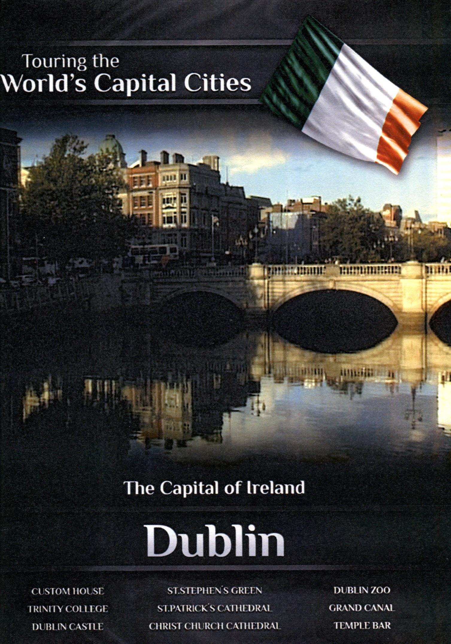 Touring the World's Capital Cities: The Capital of Ireland - Dublin