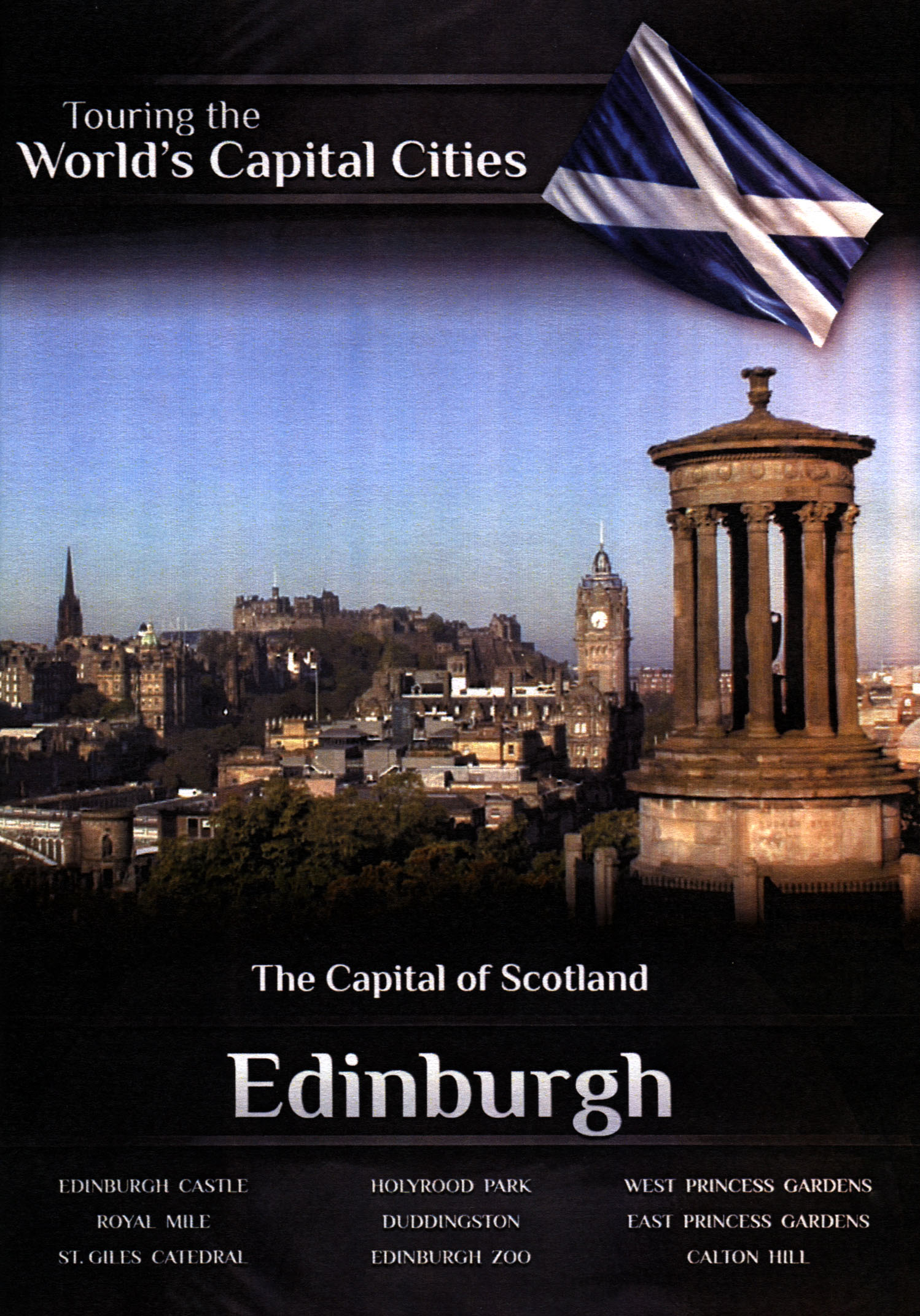 Touring the World's Capital Cities: The Capital of Scotland - Edinburgh
