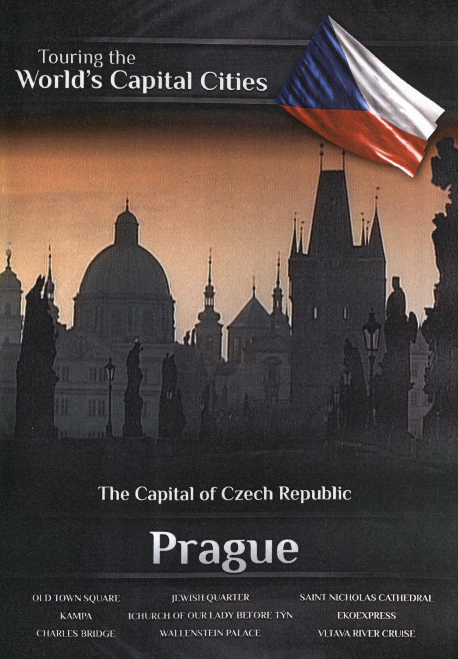 Touring the World's Capital Cities: The Capital of Czech Republic - Prague
