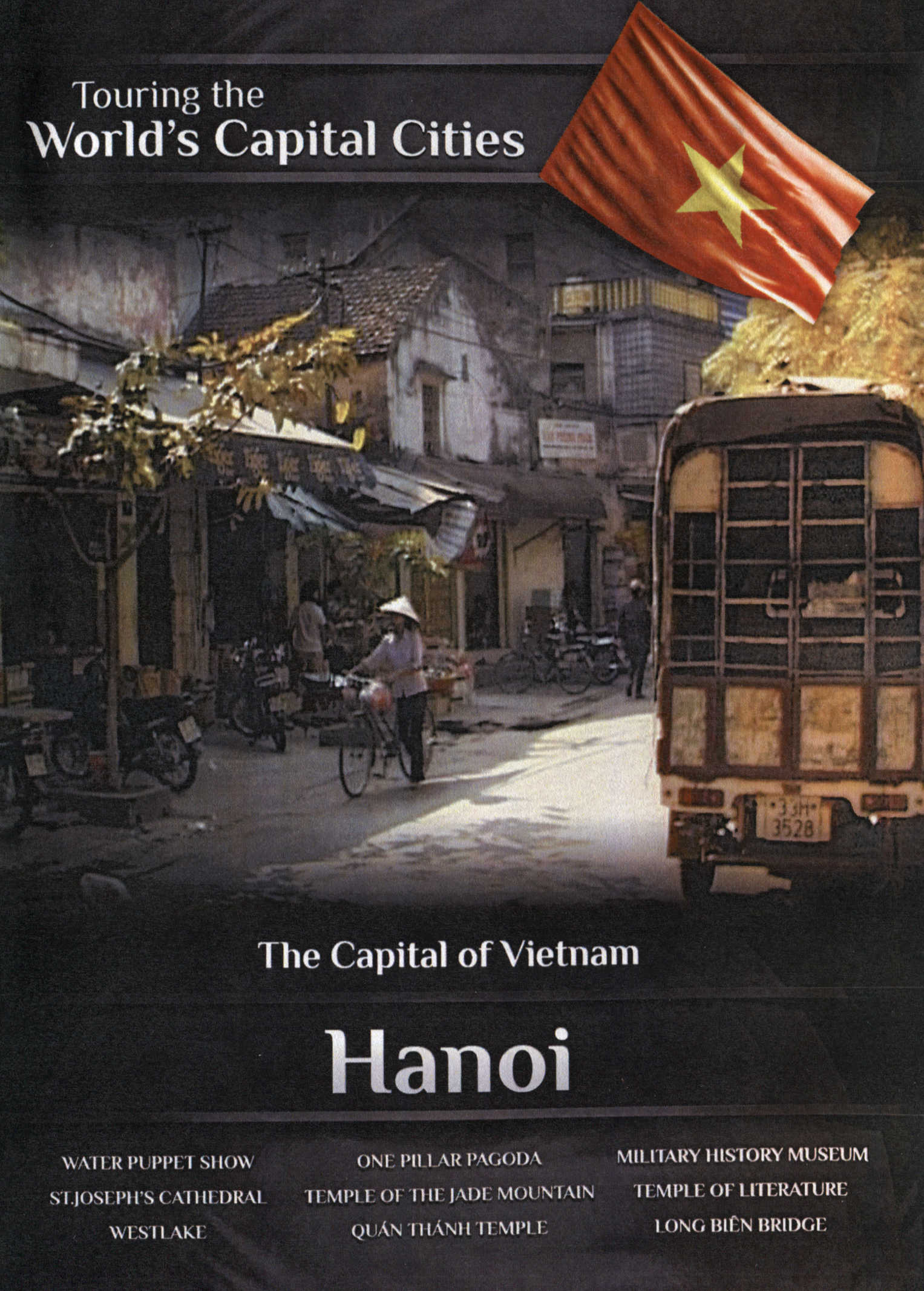 Touring the World's Capital Cities: The Capital of Vietnam - Hanoi