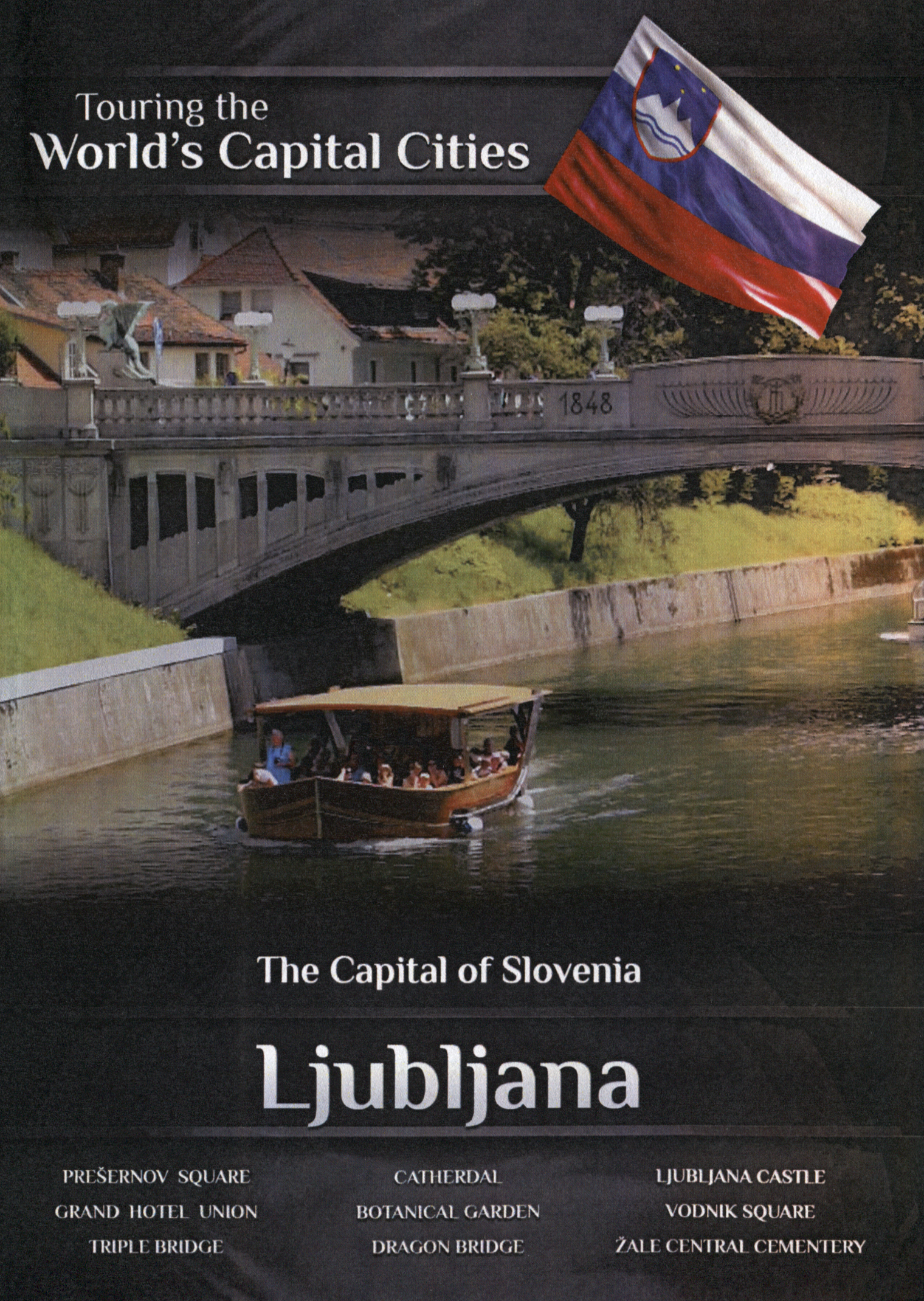 Touring the World's Capital Cities: The Capital of Slovenia - Ljubljana