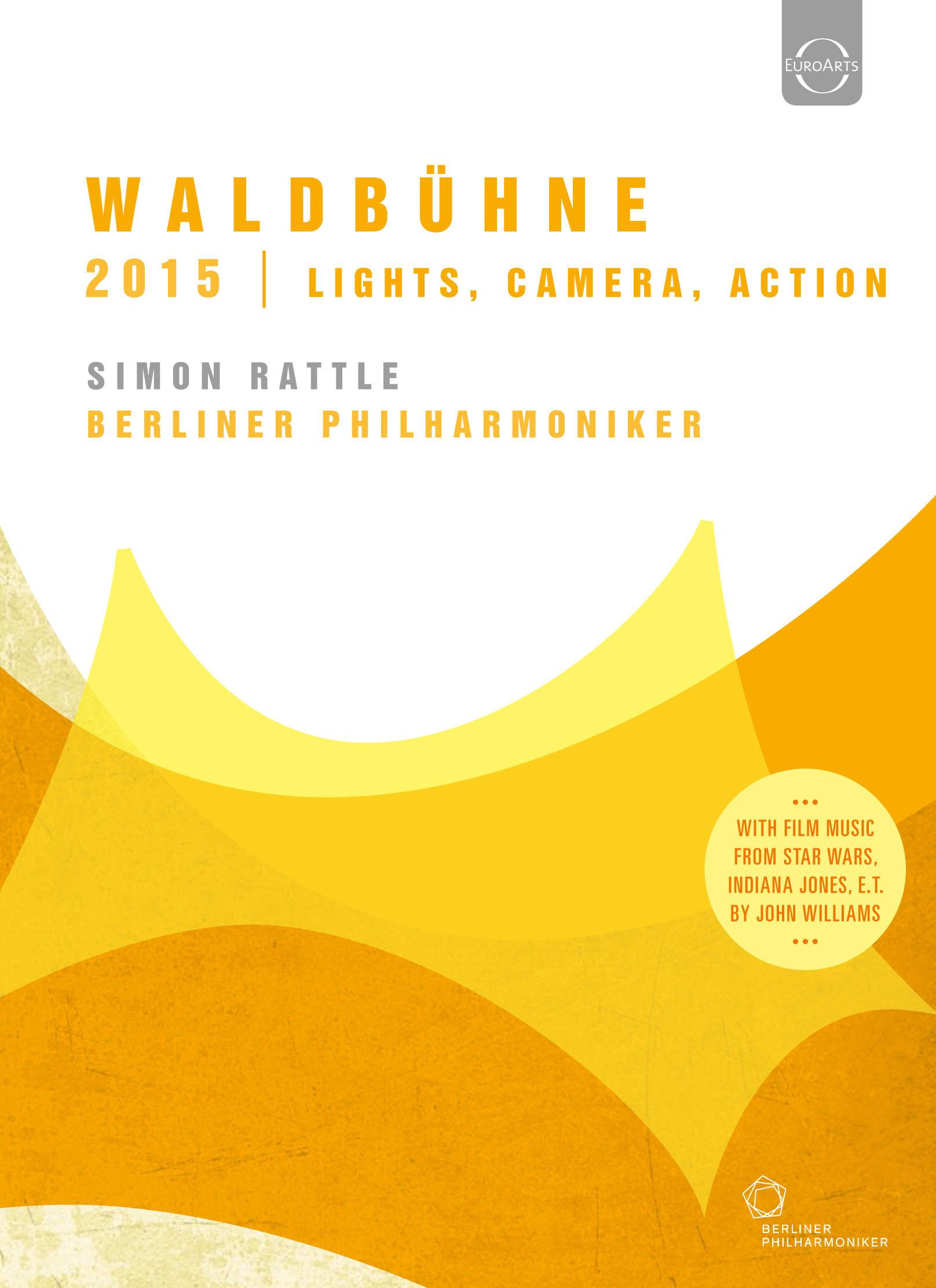 Simon Rattle/Berliner Philharmoniker: Waldbühne 2015 - Lights, Camera, Action!