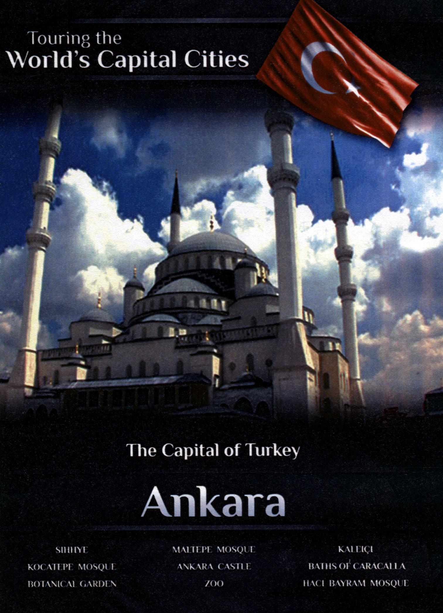 Touring the World's Capital Cities: The Capital of Turkey - Ankara