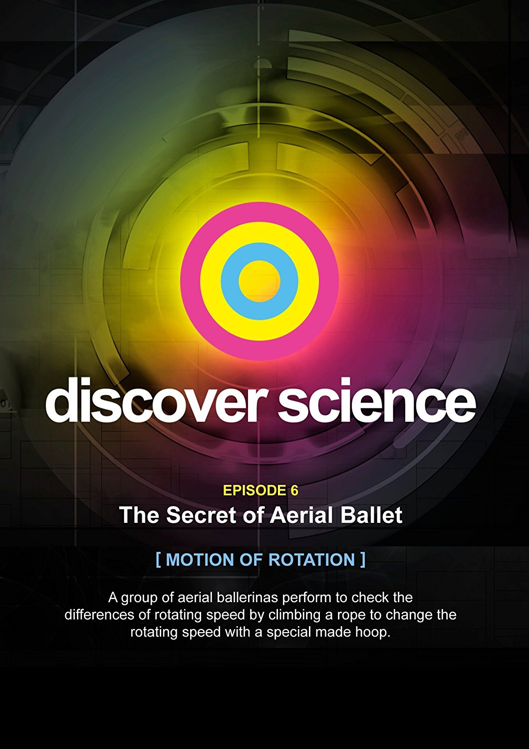 Discover Science: The Secret of Aerial Ballet - Motion of Rotation