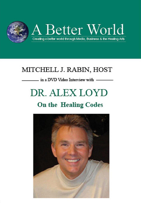 Dr. Alex Loyd: On the Healing Codes