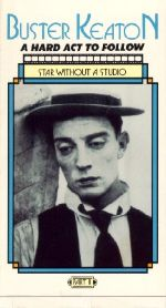 Buster Keaton: A Hard Act to Follow, Vol. 2 - A Star Without a Studio