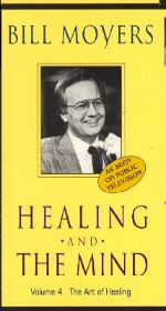 Bill Moyers: Healing and the Mind, Vol. 4 - The Art of Healing