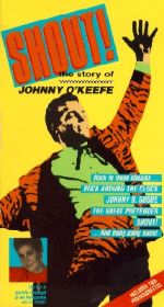 Shout!: The Story of Johnny O'Keefe