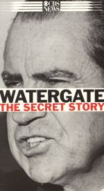 Watergate: The Secret Story
