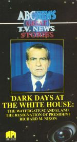 Dark Days at the White House: The Watergate Scandal and The Resignation of Nixon