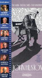 John Huston: The Man, the Movies, the Maverick