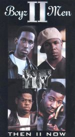 Boyz II Men: Then II Now