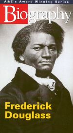 Biography: Frederick Douglass
