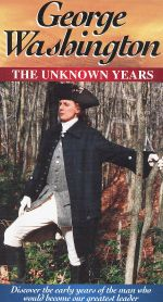 George Washington: The Unknown Years