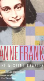 Anne Frank: The Missing Chapter