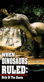 When Dinosaurs Ruled: Birth of the Giants