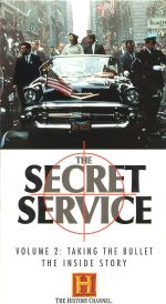The Secret Service: The Inside Story, Vol. 2 - Taking the Bullet