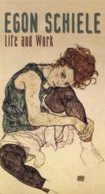 Egon Schiele: Life and Work
