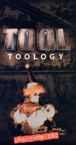 Tool: Toology - Unauthorized Biography