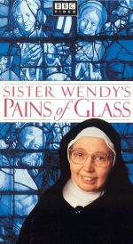 Sister Wendy's Pains of Glass