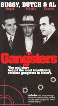 Bugsy Siegel, Dutch Schultz, & Al Capone: The Gangsters