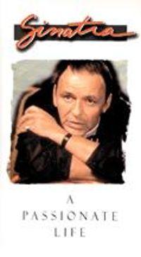 Sinatra: A Passionate Life