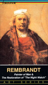 """Rembrandt: Painter of Man and the Restoration of """"The Night Watch"""""""