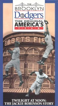 The Brooklyn Dodgers, The Original America's Team: Twilight at Noon - The Jackie Robinson Story