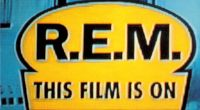 R.E.M.: This Film Is On