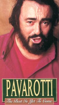 Luciano Pavarotti: The Best Is Yet to Come