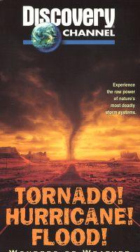 Tornado! Hurricane! Flood!: Wonders of the Weather