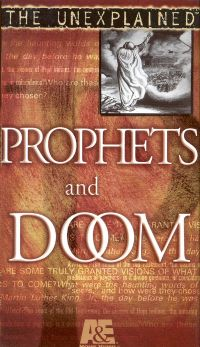 The Unexplained: Prophets & Doom