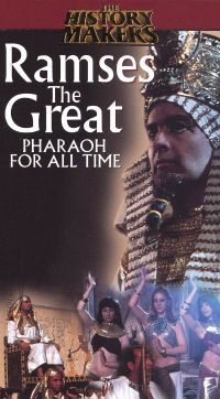 History Makers: Ramses the Great - Pharoah for All Time