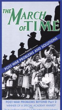 The March of Time: Post-War Problems and Solutions - Post-War Problems Beyond, Part 2