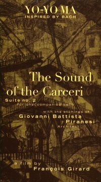 Yo-Yo Ma Inspired by Bach: The Sound of The Carceri