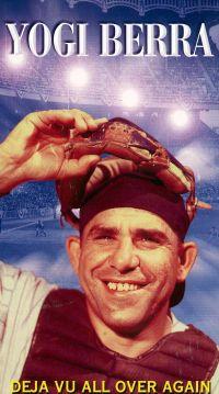 Yogi Berra: Deja Vu All Over Again