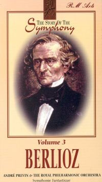 Story of the Symphony, Vol. 3: Berlioz