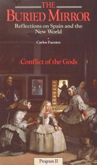 The Buried Mirror: Reflections on Spain and the New World, Vol. 2 - Conflict of the Gods