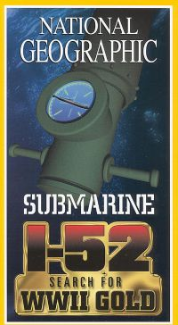 National Geographic: Submarine I-52 - In Search of WWII Gold