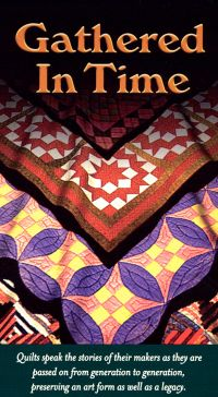 Gathered in Time: The History of Quilt Making