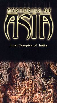 Mysteries of Asia: Lost Temples of India