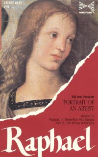 Portrait of an Artist: Raphael, Part 2: The Prince of Painters