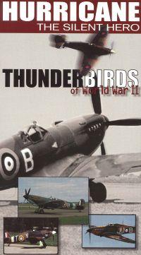 Thunderbirds of World War II: Hurricane - The Silent Hero