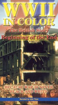 WWII in Color: The British Story - Beginning of the End