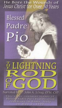 The Lightning Rod of God: Blessed Padre Pio