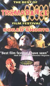 The Best of TromaDance Film Festival: Soiled Shorts